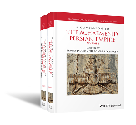 A Companion to the Achaemenid Persian Empire (Blackwell Companions to the Ancient World) cover