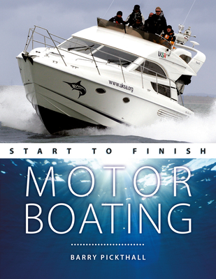 Motorboating Start to Finish: From Beginner to Advanced: The Perfect Guide to Improving Your Motorboating Skills Cover Image