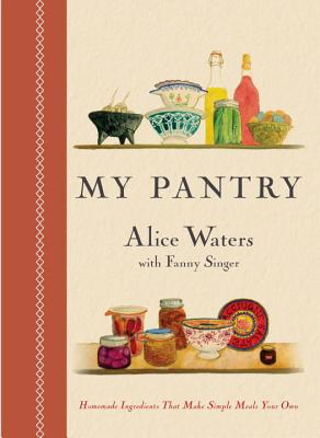 My Pantry: Homemade Ingredients That Make Simple Meals Your Own: A Cookbook Cover Image