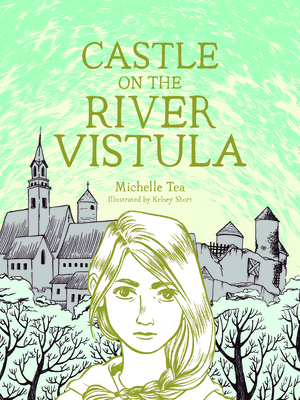 Castle on the River Vistula by Michelle Tea