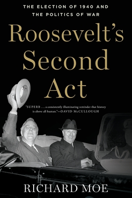 Roosevelt's Second ACT: The Election of 1940 and the Politics of War (Pivotal Moments in American History) Cover Image