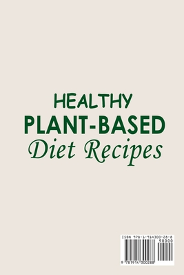 Healthy Plant-Based Diet Recipes;Plant-Based Diet Cookbook with Easy and Delicious Plant Based Recipes Cover Image