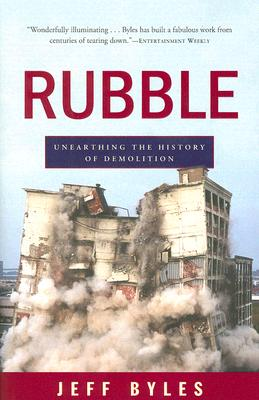 Rubble: Unearthing the History of Demolition Cover Image