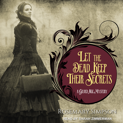 Let the Dead Keep Their Secrets (Gilded Age Mystery #3) Cover Image