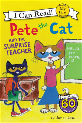 Cover for Pete the Cat and the Surprise Teacher (I Can Read!