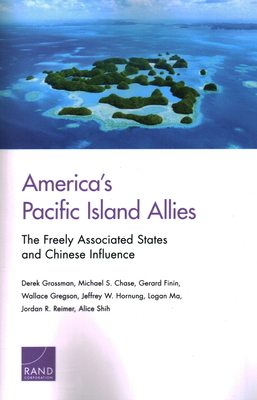America's Pacific Island Allies: The Freely Associated States and Chinese Influence Cover Image