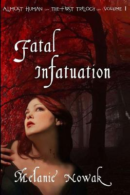 Fatal Infatuation: ALMOST HUMAN The First Trilogy Cover Image