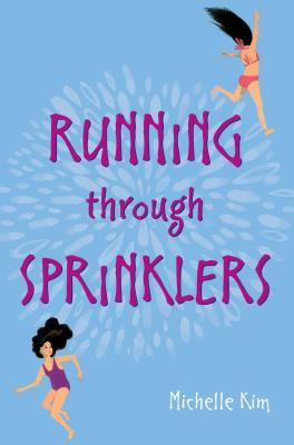 Running Through Sprinklers by Michelle Kim