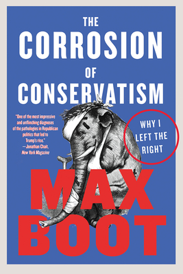 The Corrosion of Conservatism: Why I Left the Right Cover Image