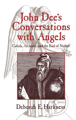 John Dee's Conversations with Angels: Cabala, Alchemy, and the End of Nature Cover Image