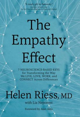 The Empathy Effect: Seven Neuroscience-Based Keys for Transforming the Way We Live, Love, Work, and Connect Across Differences Cover Image