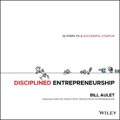 Disciplined Entrepreneurship: 24 Steps to a Successful Startup Cover Image