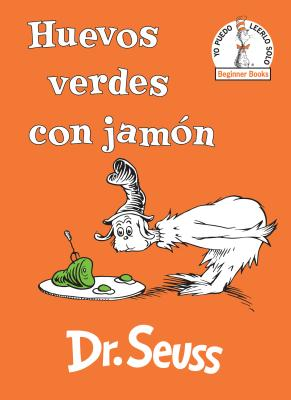 Huevos verdes con jamón (Green Eggs and Ham Spanish Edition) (Beginner Books(R)) Cover Image