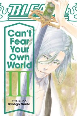 Bleach: Can't Fear Your Own World, Vol. 3 (Bleach: Can't Fear Your Own World) Cover Image
