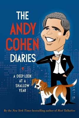 The Andy Cohen Diaries: A Deep Look at a Shallow Year Cover Image