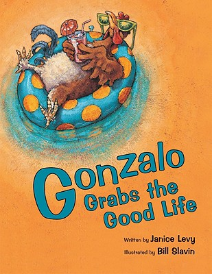 Gonzalo Grabs the Good Life Cover
