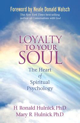 Loyalty To Your Soul: The Heart of Spiritual Psychology Cover Image