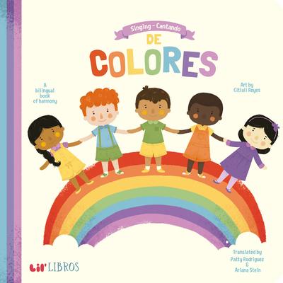 Singing/Cantando de Colores: A Bilingual Book Of Harmony Cover Image