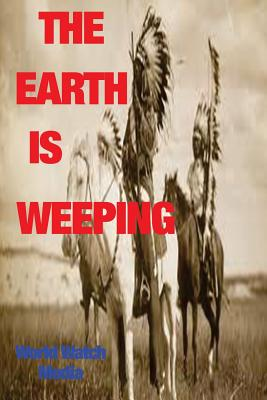 The Earth Is Weeping: Short Nights of the Shadow Catcher Indian Wars Before the American Revolution Cover Image