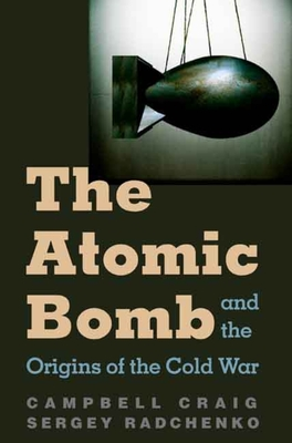 Cover for The Atomic Bomb and the Origins of the Cold War
