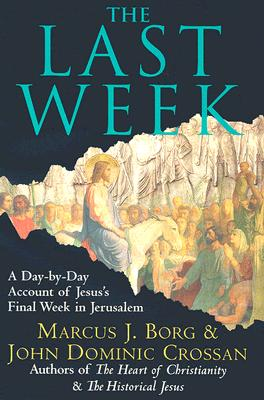 The Last Week LP: A Day-by-Day Account of Jesus's Final Week in Jerusalem Cover Image