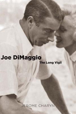Joe Dimaggio: The Long Vigil Cover Image
