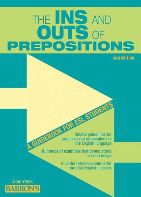 Ins and Outs of Prepositions: A Guidebook for ESL Students Cover Image