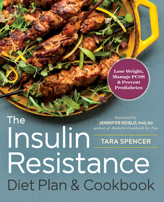 The Insulin Resistance Diet Plan & Cookbook: Lose Weight, Manage Pcos, and Prevent Prediabetes Cover Image