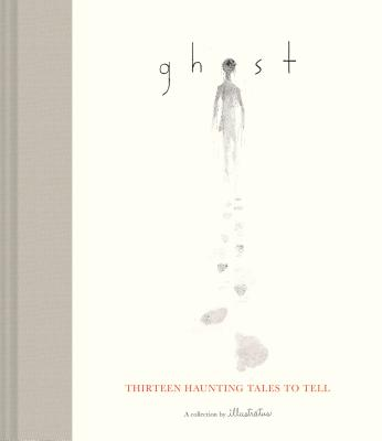 Ghost: Thirteen Haunting Tales to Tell (Scary Children's Books for Kids Age 9 to 12, Ghost Stories for Middle Schoolers) Cover Image