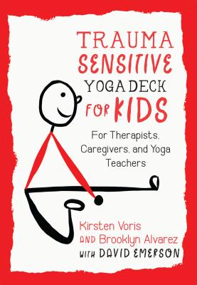 Trauma-Sensitive Yoga Deck for Kids: For Therapists, Caregivers, and Yoga Teachers Cover Image