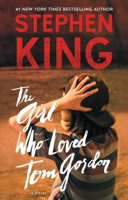 The Girl Who Loved Tom Gordon: A Novel Cover Image