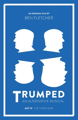 TRUMPED (An Alternative Musical), Act IV Cover Image