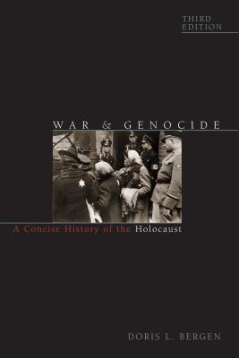 War and Genocide: A Concise History of the Holocaust (Critical Issues in World and International History) Cover Image