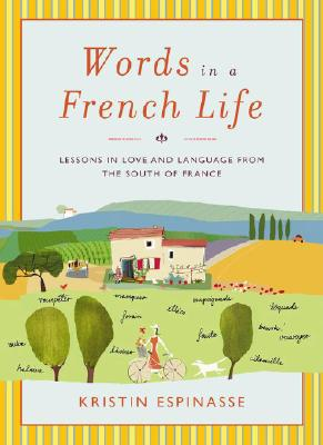 Words in a French Life: Lessons in Love and Language from the South of France Cover Image