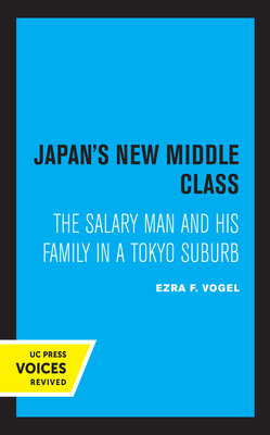 Japan's New Middle Class: The Salary Man and His Family in a Tokyo Suburb Cover Image
