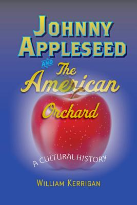 Cover for Johnny Appleseed and the American Orchard