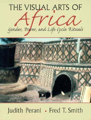 Visual Arts of Africa: Gender, Power, and Life Cycle Rituals Cover Image