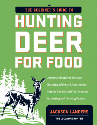 The Beginner's Guide to Hunting Deer for Food Cover Image