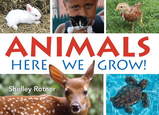 Animals!: Here We Grow Cover Image