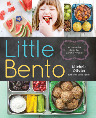 Little Bento: 32 Irresistible Bento Box Lunches for Kids Cover Image