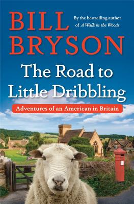 The Road to Little Dribbling: Adventures of an American in Britain cover image