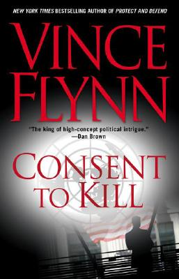 Consent to Kill: A Thriller (A Mitch Rapp Novel #6) Cover Image