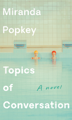 Topics of Conversation: A novel Cover Image
