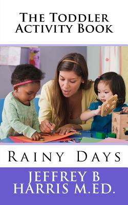 The Toddler Activity Book: Rainy Days Cover Image