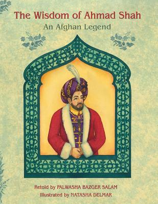 The Wisdom of Ahmad Shah: An Afghan Legend Cover Image