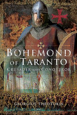 Bohemond of Taranto: Crusader and Conqueror Cover Image