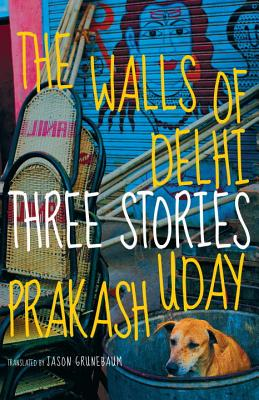 The Walls of Delhi: Three Stories Cover Image