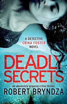 Deadly Secrets: An Absolutely Gripping Crime Thriller (Detective Erika Foster #6) Cover Image
