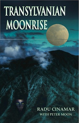 Transylvanian Moonrise: A Secret Initiation in the Mysterious Land of the Gods Cover Image