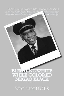 Blending WHITE while Colored Negro Black: american black turn to white (Second Generation #1) Cover Image